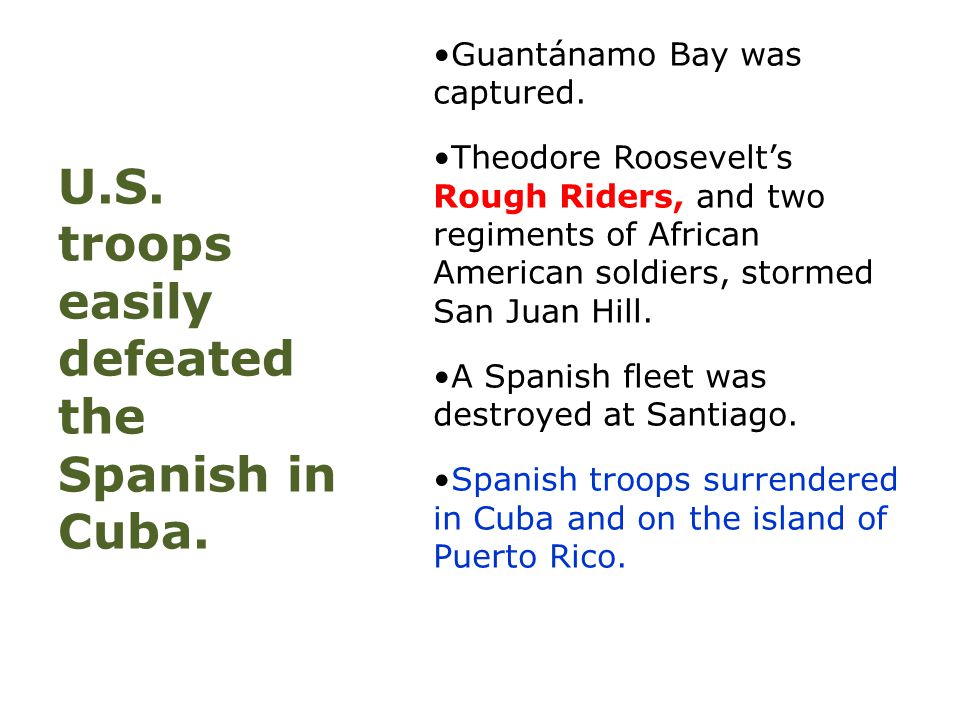 U.S. troops easily defeated the Spanish in Cuba.