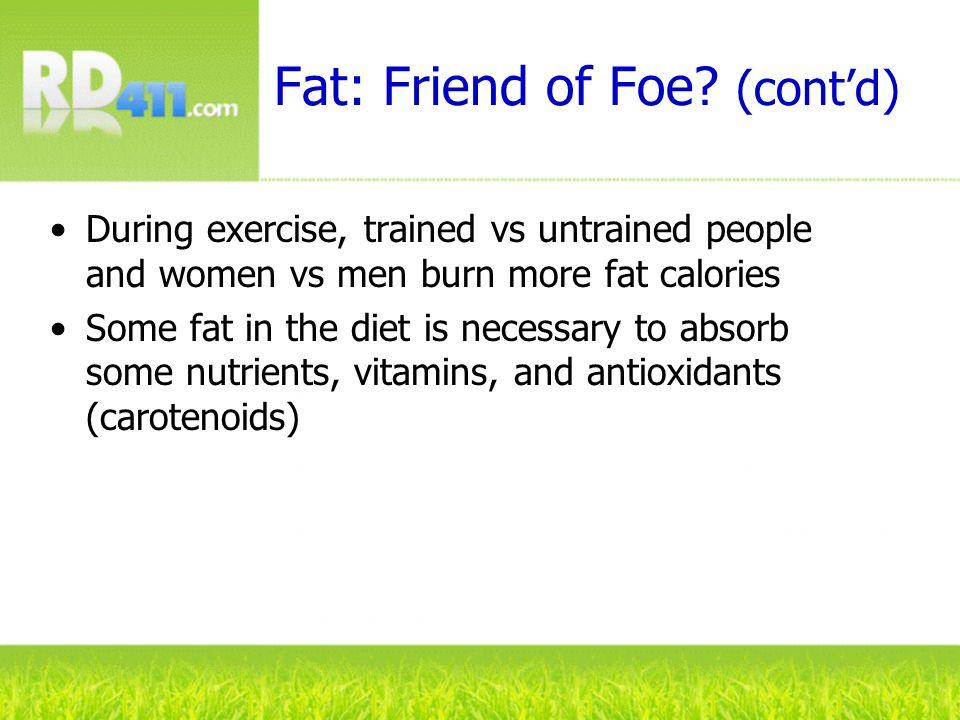 Fat: Friend of Foe (cont'd)