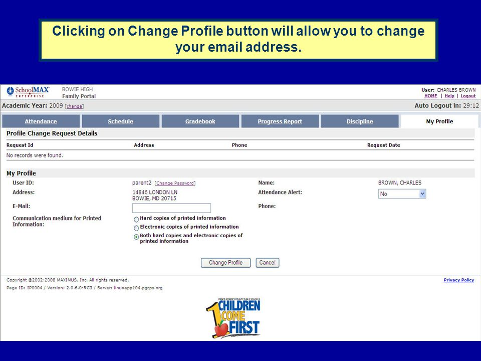 Clicking on Change Profile button will allow you to change your email address.