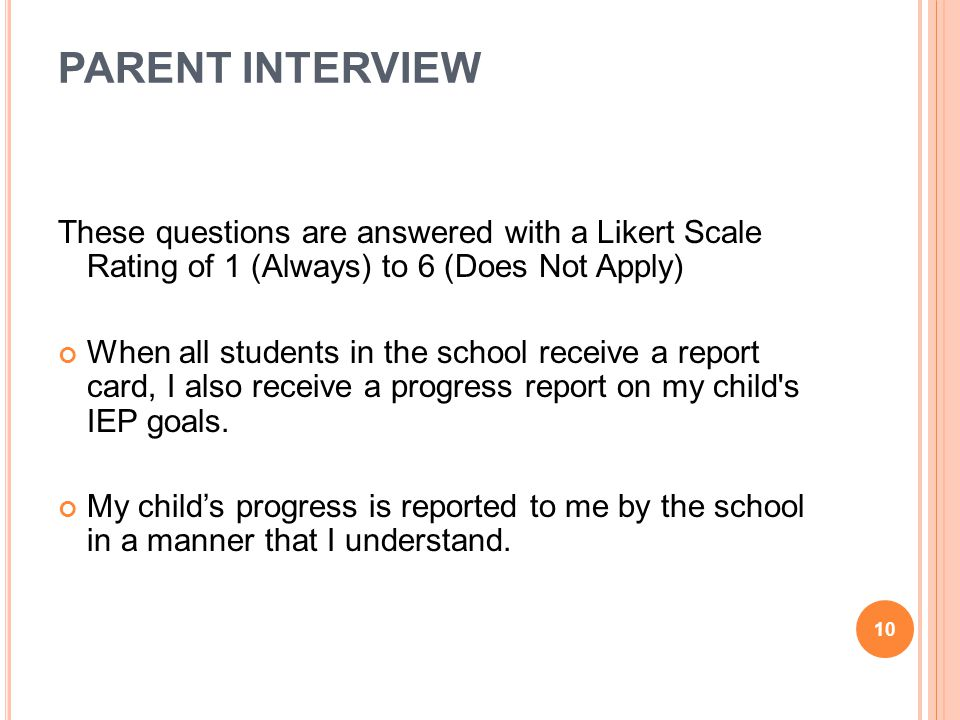 PARENT INTERVIEW These questions are answered with a Likert Scale Rating of 1 (Always) to 6 (Does Not Apply)