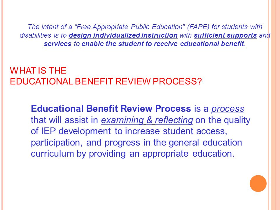 WHAT IS THE EDUCATIONAL BENEFIT REVIEW PROCESS
