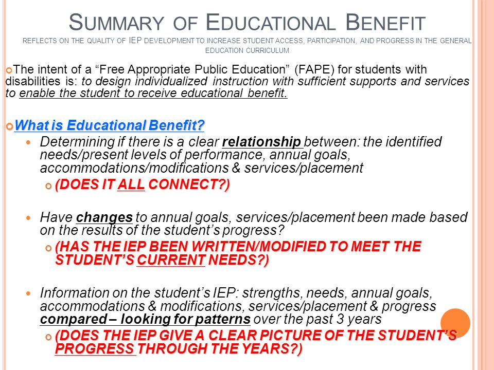 Summary of Educational Benefit reflects on the quality of IEP development to increase student access, participation, and progress in the general education curriculum
