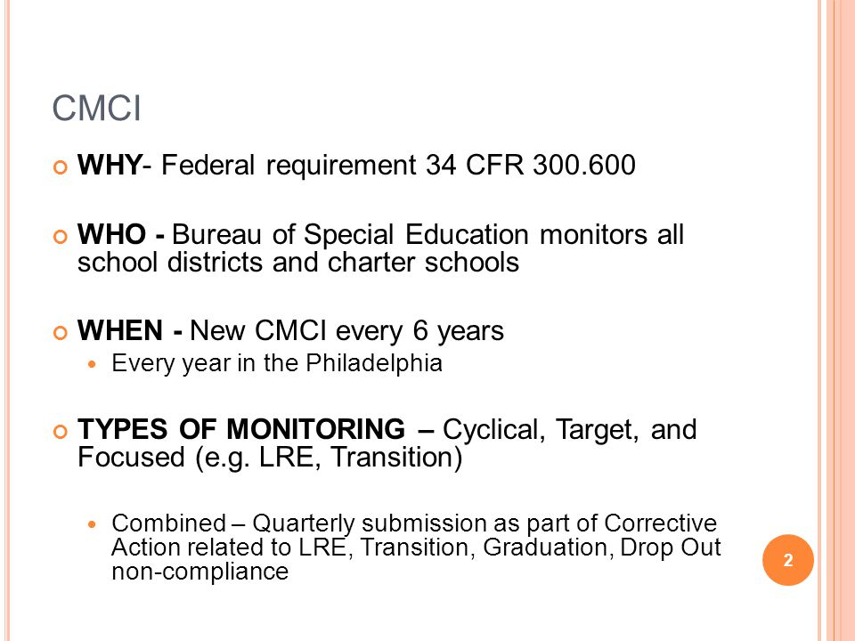 CMCI WHY- Federal requirement 34 CFR 300.600
