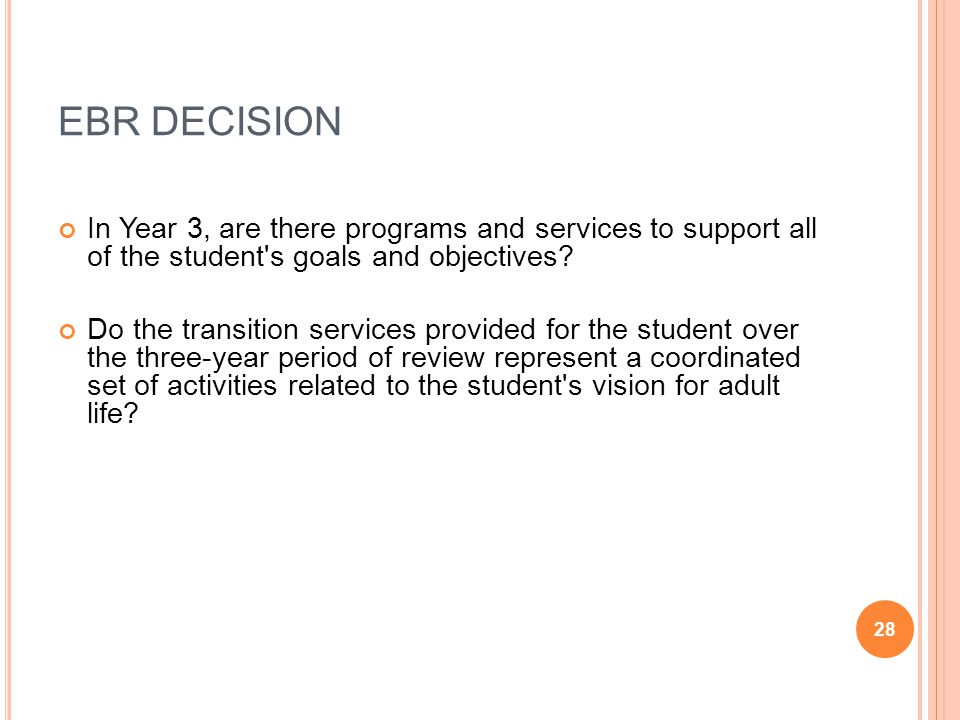 EBR DECISION In Year 3, are there programs and services to support all of the student s goals and objectives
