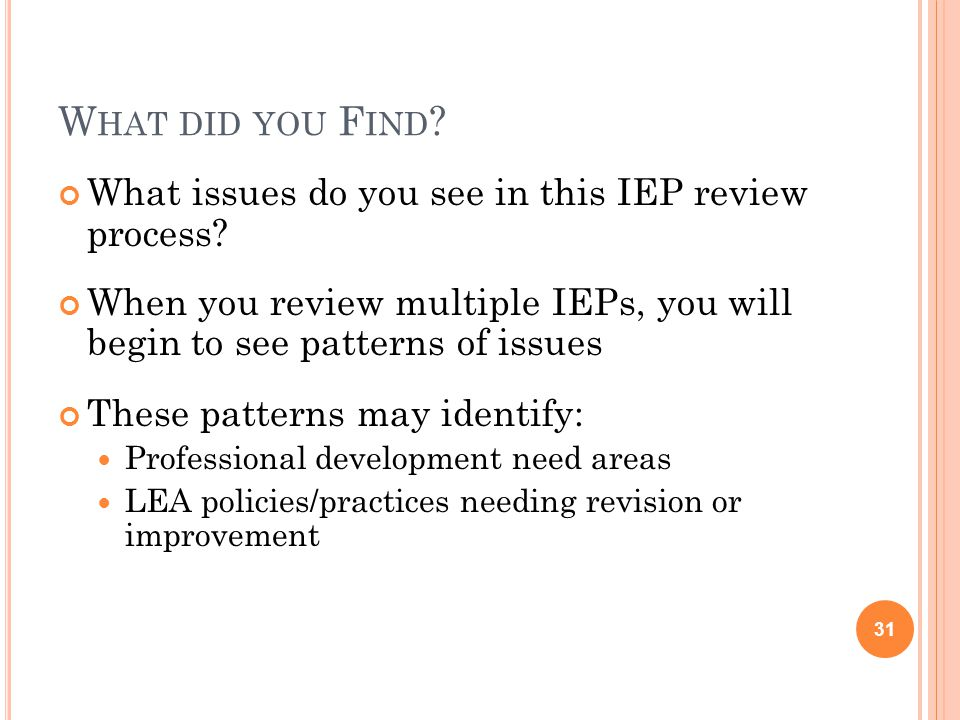 What did you Find What issues do you see in this IEP review process