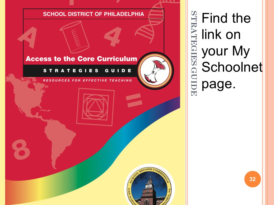 Find the link on your My Schoolnet page.