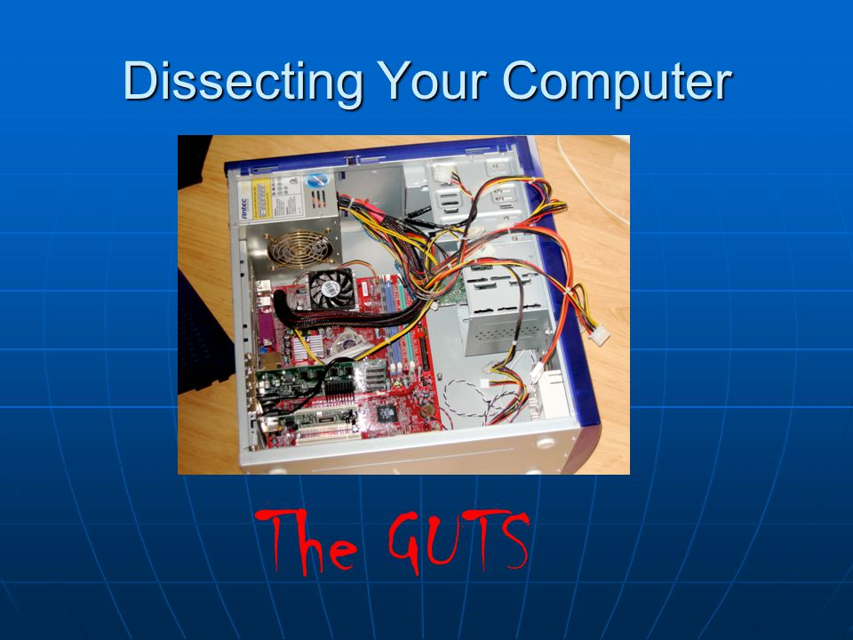 Dissecting Your Computer