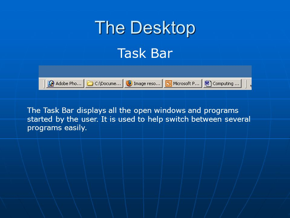 The Desktop Task Bar.