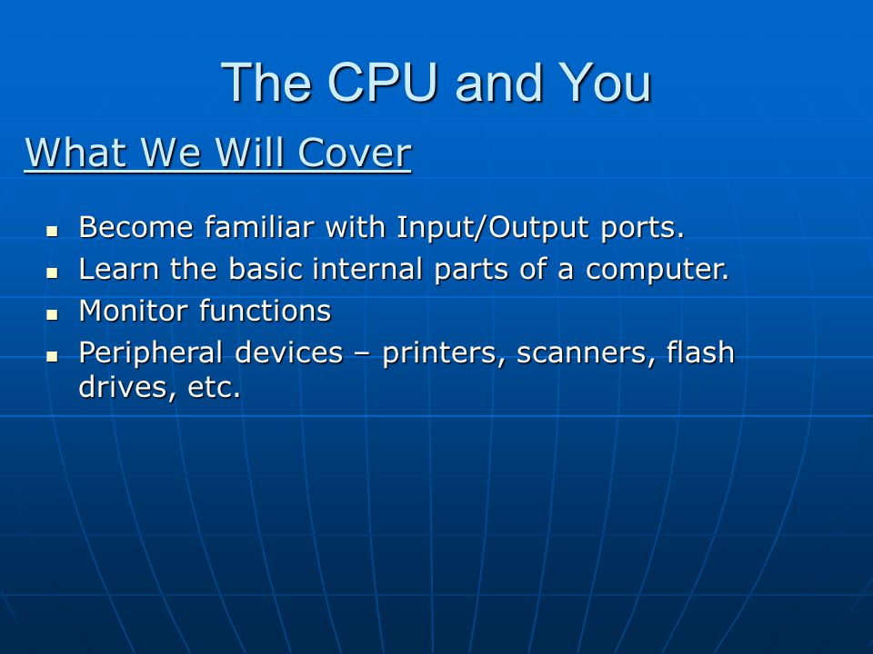 The CPU and You What We Will Cover