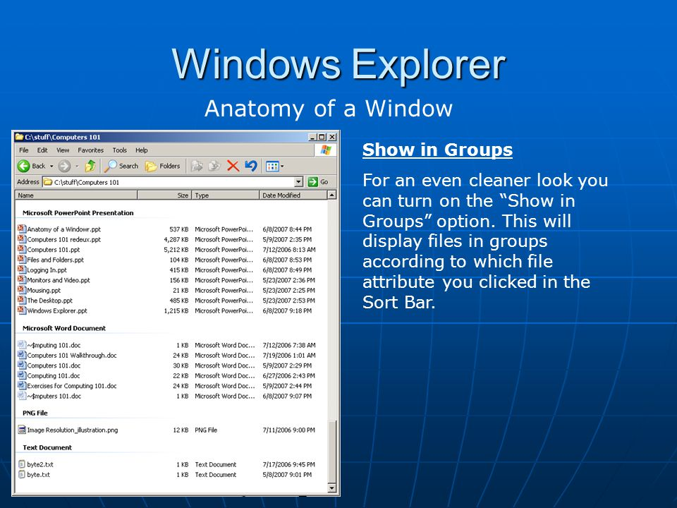 Windows Explorer Anatomy of a Window Show in Groups