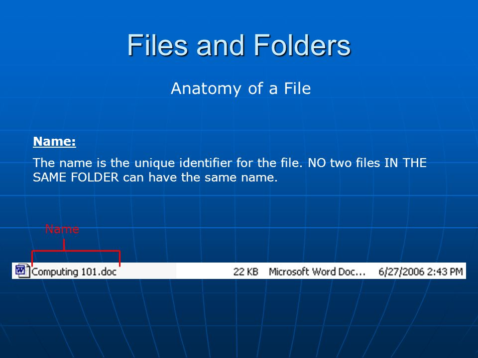 Files and Folders Anatomy of a File Name: