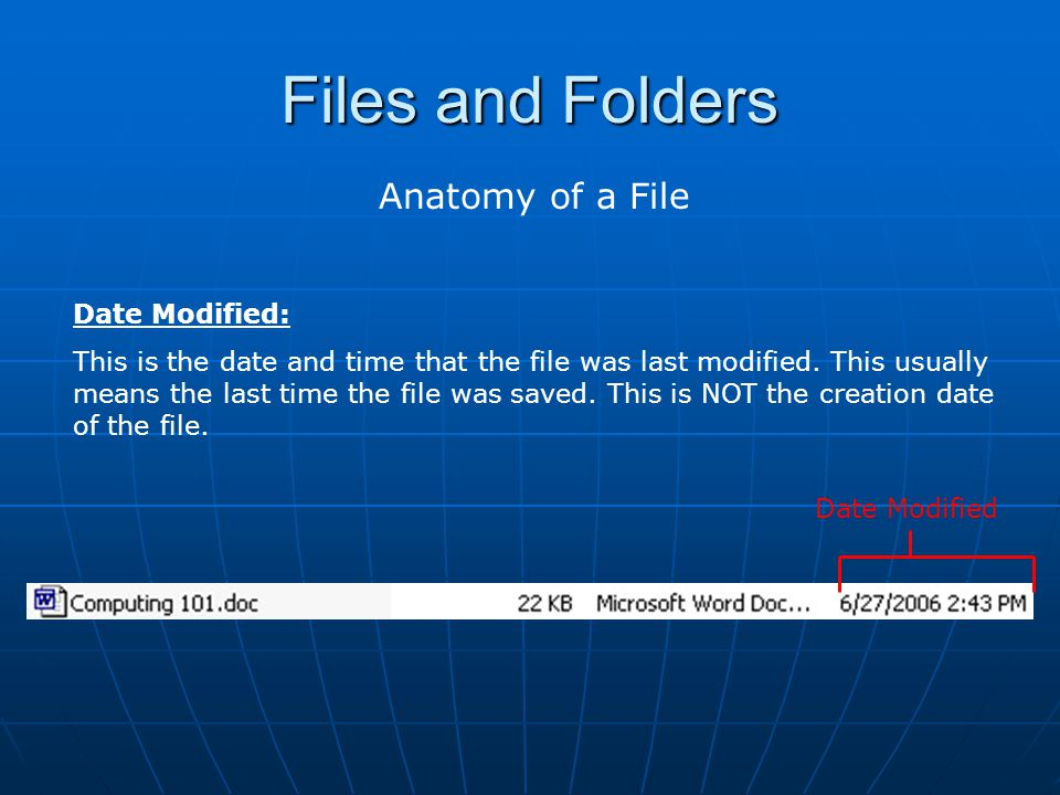 Files and Folders Anatomy of a File Date Modified: