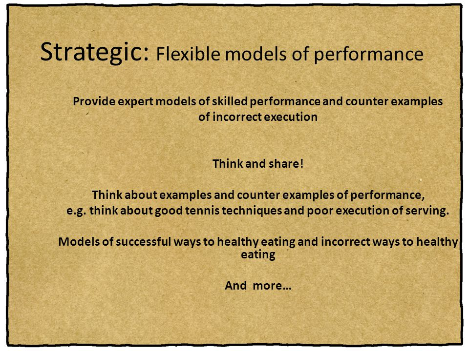 Strategic: Flexible models of performance