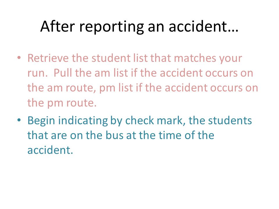 After reporting an accident…