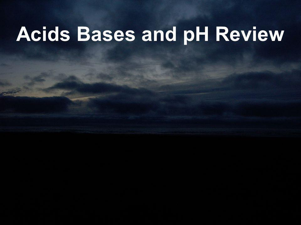 Acids Bases and pH Review