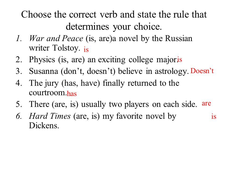 Choose the correct verb and state the rule that determines your choice.