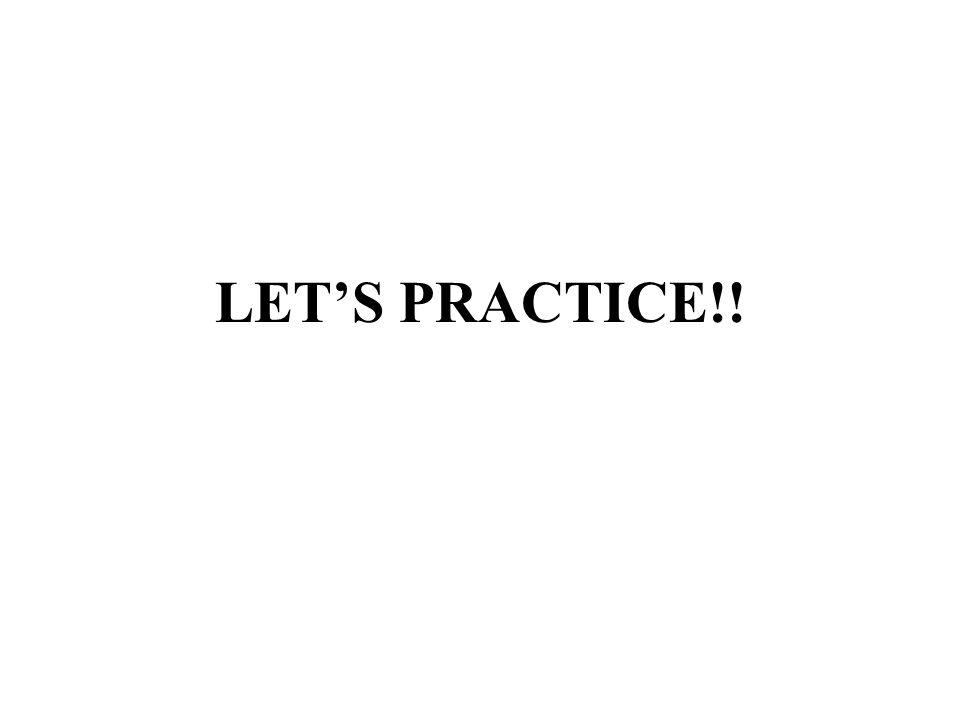 LET'S PRACTICE!!