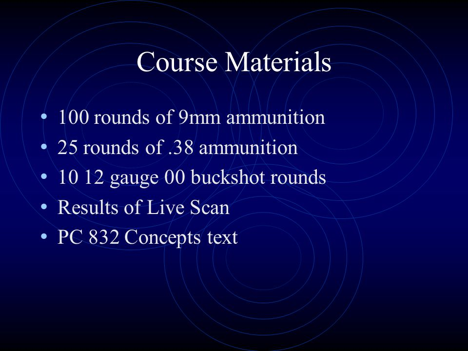 Course Materials 100 rounds of 9mm ammunition