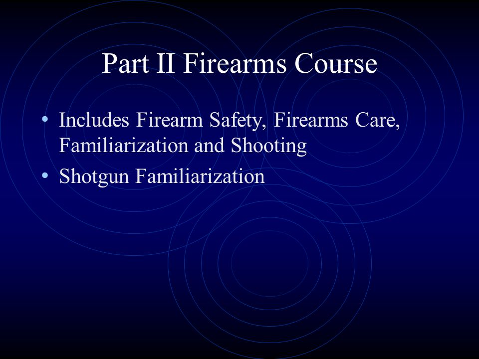 Part II Firearms Course