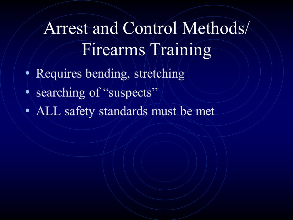 Arrest and Control Methods/ Firearms Training