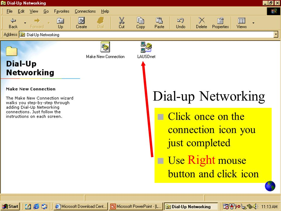 Dial-up Networking Click once on the connection icon you just completed.