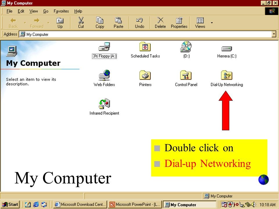 Double click on Dial-up Networking My Computer