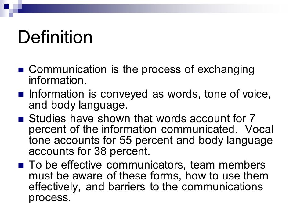 Definition Communication is the process of exchanging information.