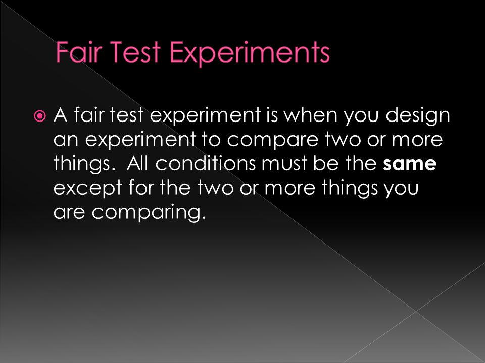 Fair Test Experiments