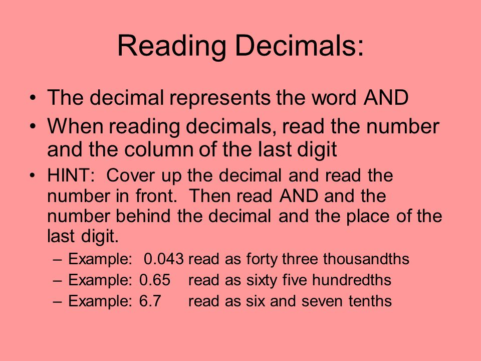 Reading Decimals: The decimal represents the word AND