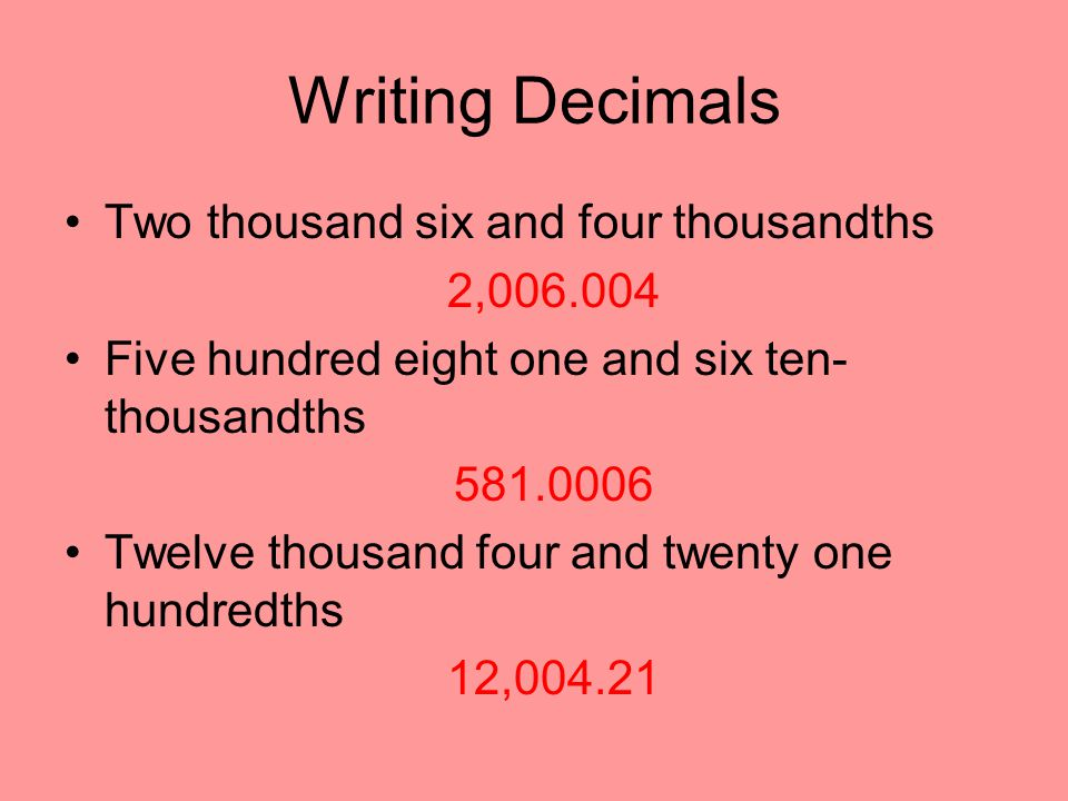Writing Decimals Two thousand six and four thousandths 2,006.004