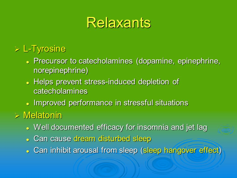 Relaxants L-Tyrosine Melatonin