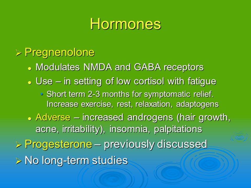 Hormones Pregnenolone Progesterone – previously discussed