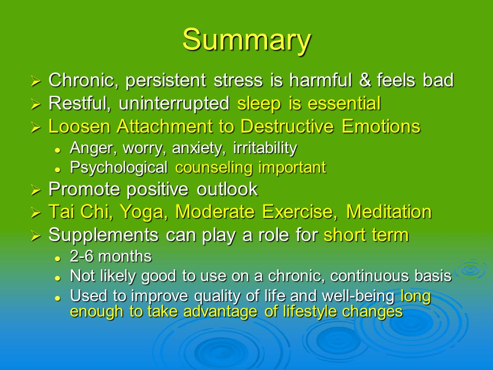 Summary Chronic, persistent stress is harmful & feels bad