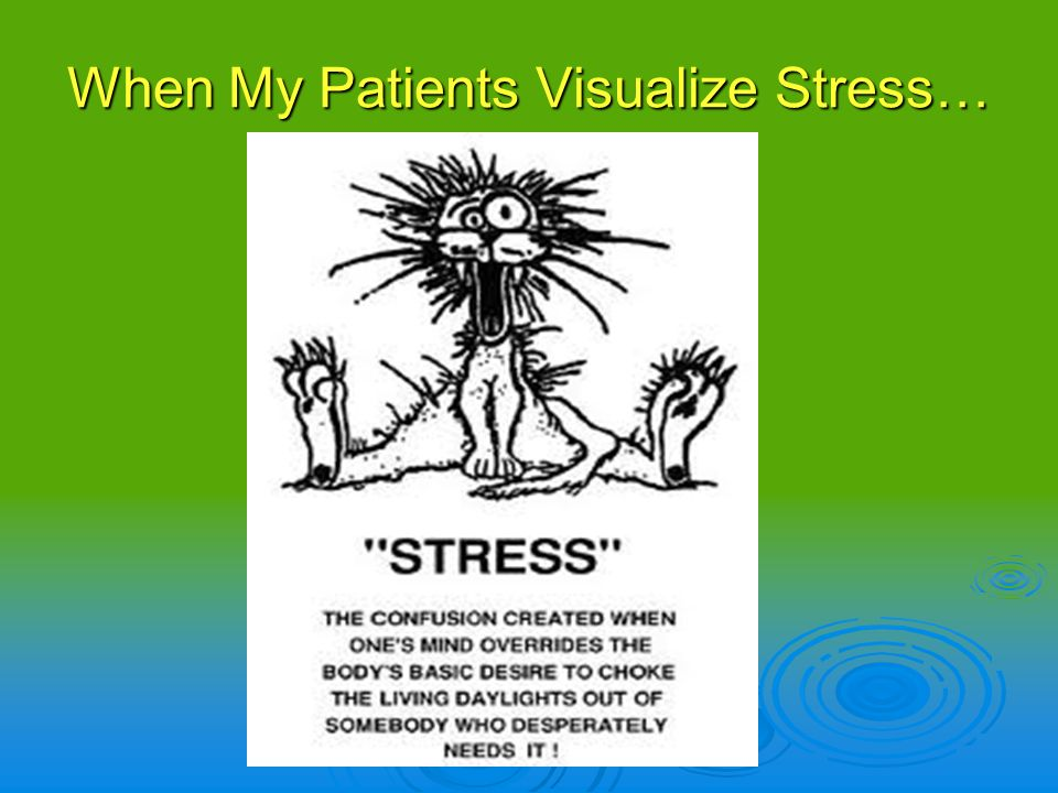 When My Patients Visualize Stress…