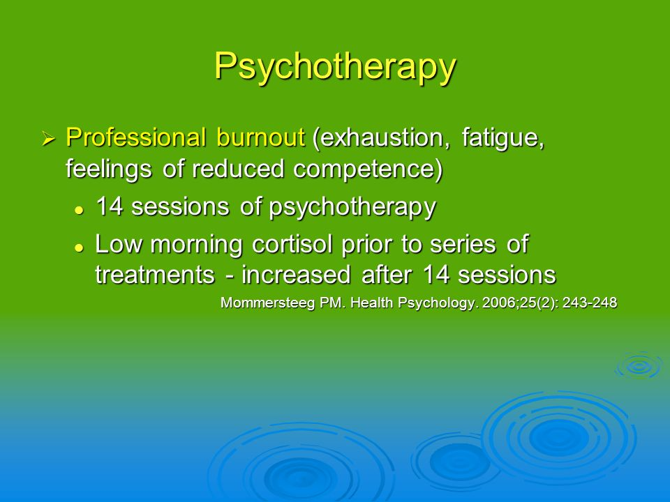 Psychotherapy Professional burnout (exhaustion, fatigue, feelings of reduced competence) 14 sessions of psychotherapy.