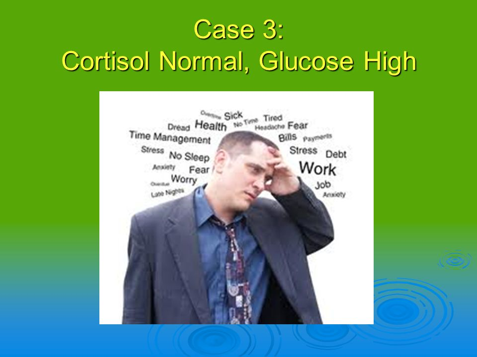 Case 3: Cortisol Normal, Glucose High