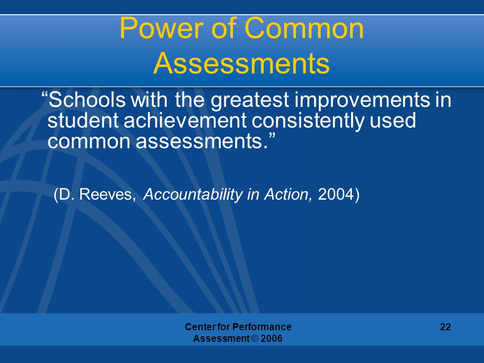 Power of Common Assessments