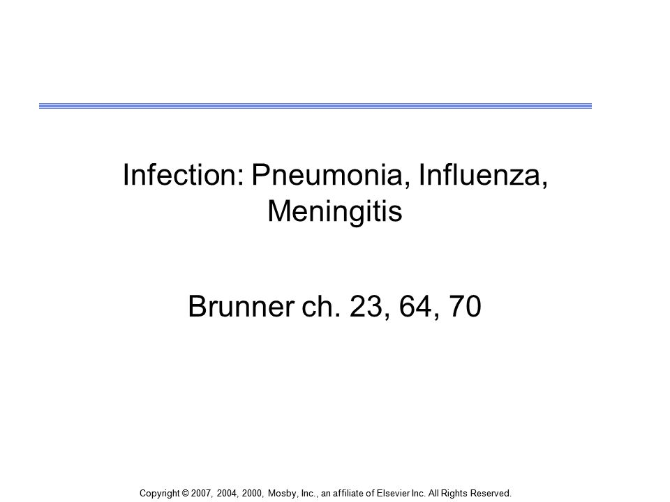 Infection: Pneumonia, Influenza, Meningitis