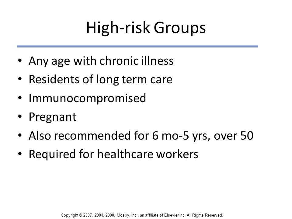 High-risk Groups Any age with chronic illness