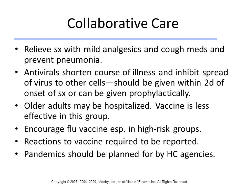 Collaborative Care Relieve sx with mild analgesics and cough meds and prevent pneumonia.