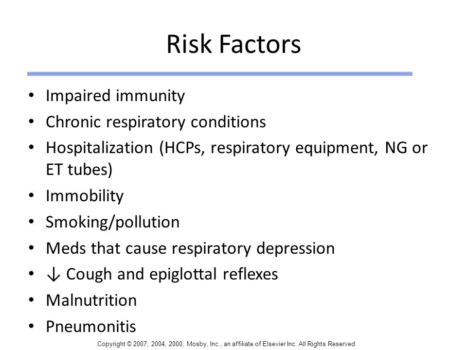 Risk Factors Impaired immunity Chronic respiratory conditions