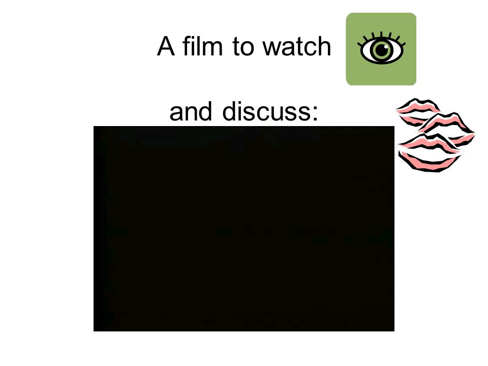 A film to watch and discuss: