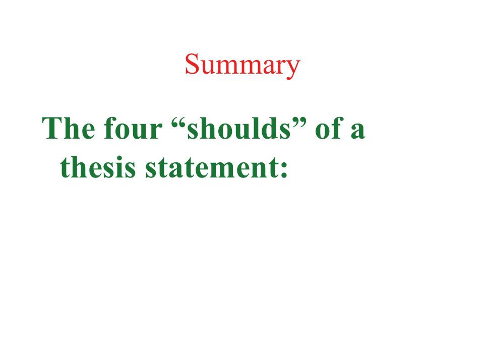 The four shoulds of a thesis statement:
