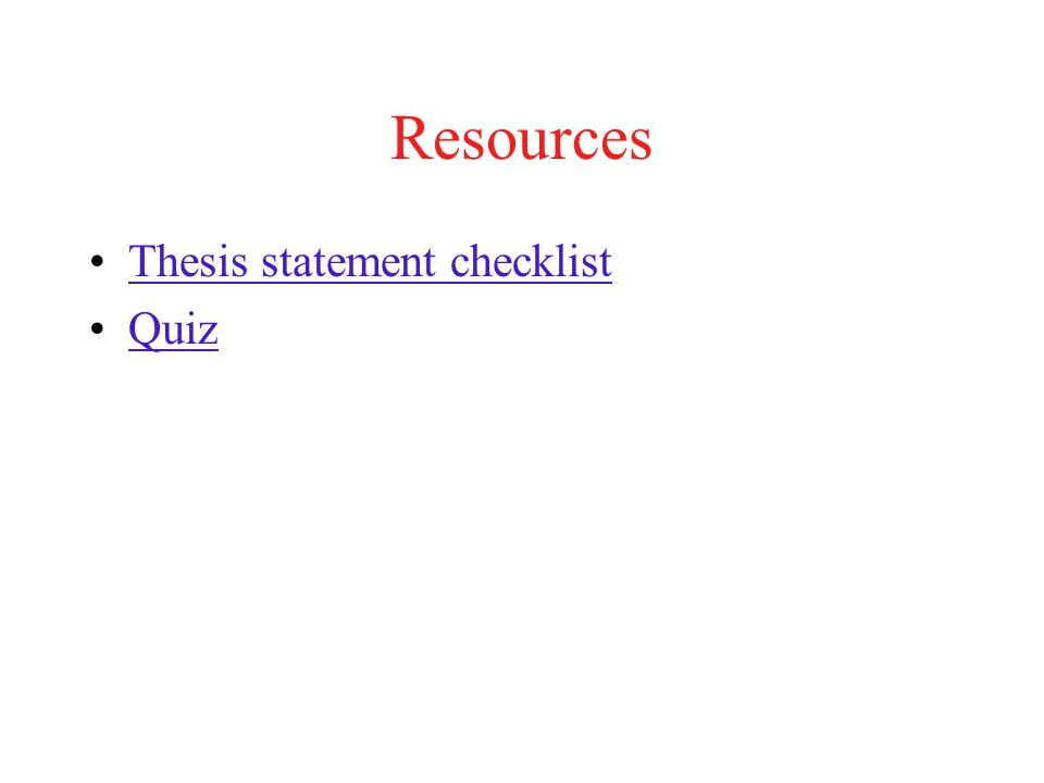 Resources Thesis statement checklist Quiz