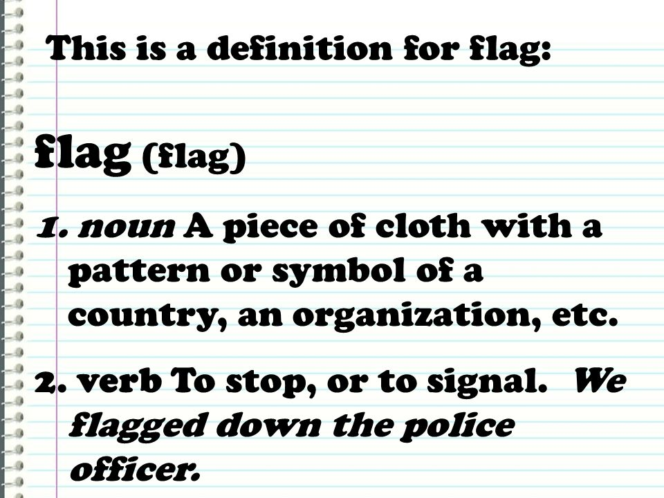 flag (flag) This is a definition for flag:
