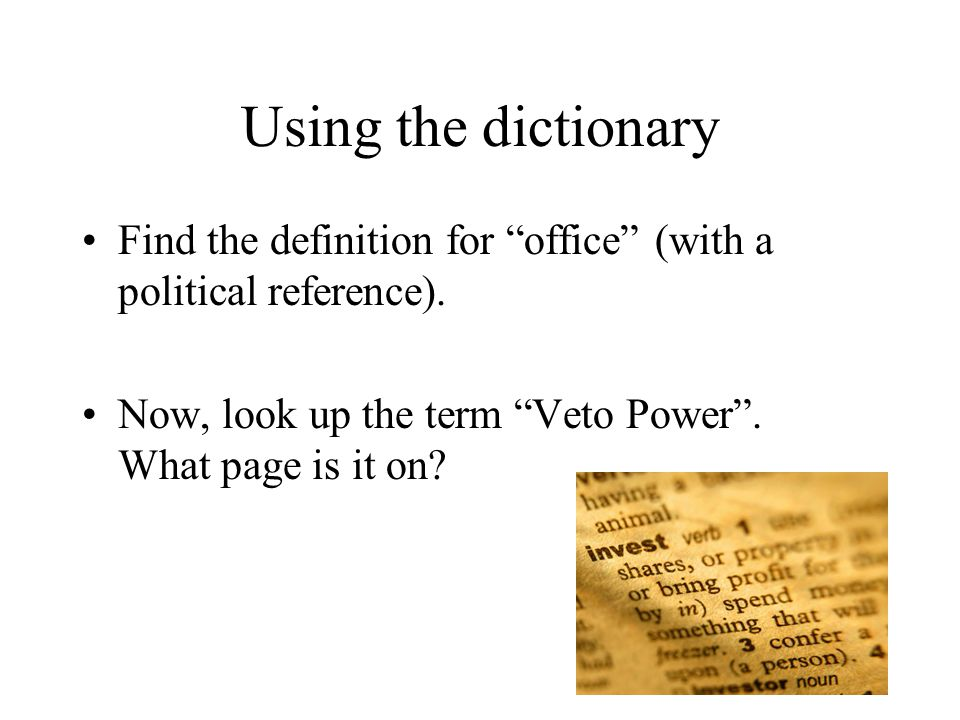 Using the dictionary Find the definition for office (with a political reference).