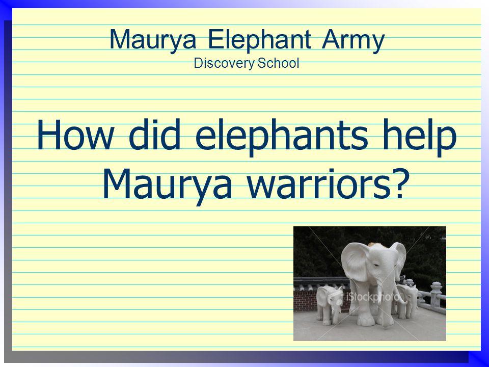 Maurya Elephant Army Discovery School