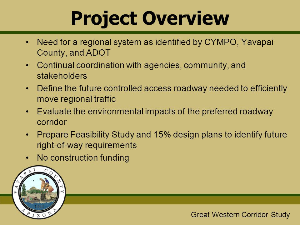 Project Overview Need for a regional system as identified by CYMPO, Yavapai County, and ADOT.