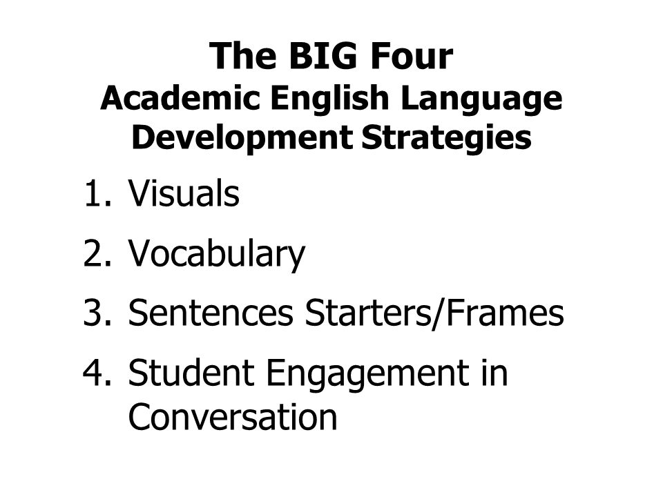 The BIG Four Academic English Language Development Strategies