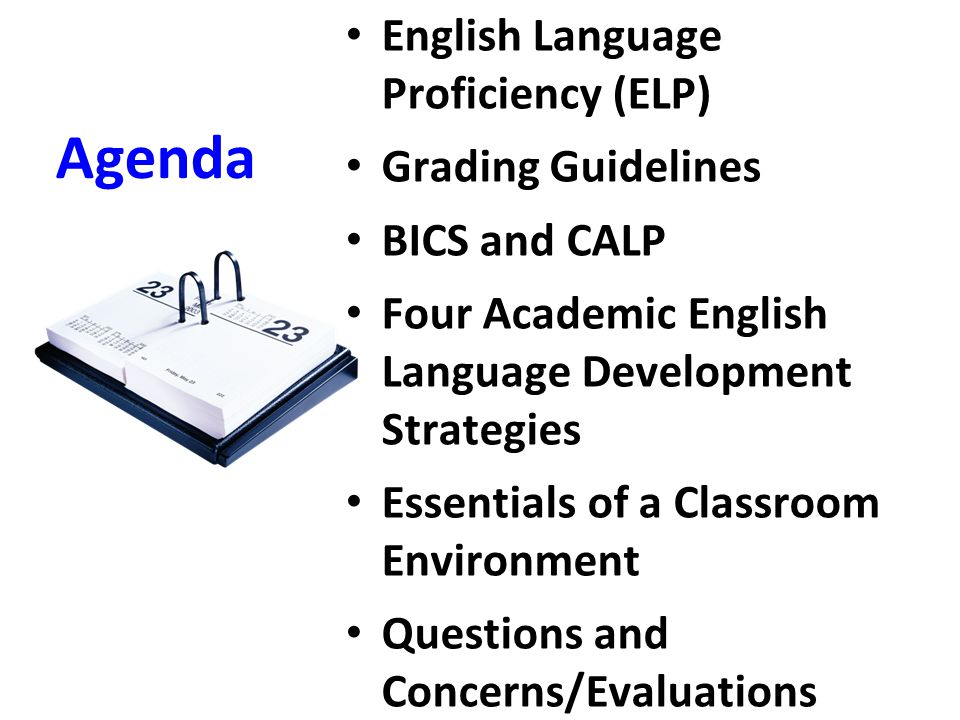 Agenda English Language Proficiency (ELP) Grading Guidelines